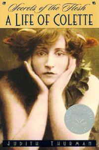 Secrets of the Flesh: A Life of Colette