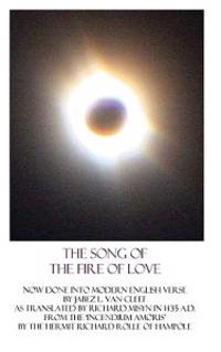 The Song of the Fire of Love: A Poetic Interpretation of the Incendium Amoris of Richard Rolle