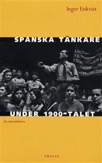 Spanska tänkare under 1900-talet : en introduktion