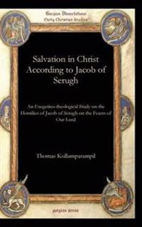Salvation in Christ According to Jacob of Serugh