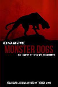 Monster Dogs: The History of the Beast of Dartmoor