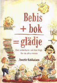 Bebis + bok = glädje : det underbara i att läsa högt för de allra minsta
