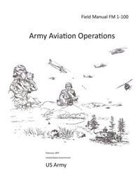 Field Manual FM 1-100 Army Aviation Operations February 1997