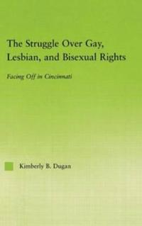 The Struggle Over Gay, Lesbian, And Bisexual Rights