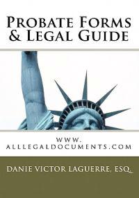 Probate Forms & Legal Guide: WWW.Alllegaldocuments.com