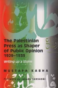 The Palestinian Press As Shaper of Public Opinion 1929-39