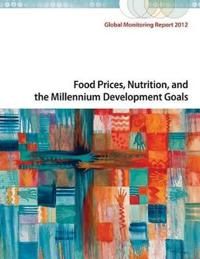Food Prices, Nutrition, and the Millennium Development Goals