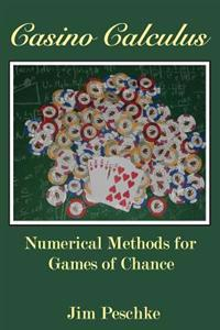 Casino Calculus: Numerical Methods for Games of Chance