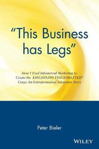This Business has Legs: How I Used Infomercial Marketing to Create the  Å10