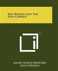 Roy Rogers and the New Cowboy