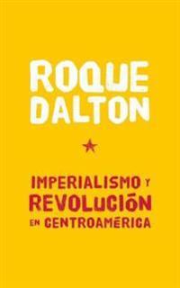 Imperialismo y revolucion en Centroamerica / Imperialism and Revolution in Central America