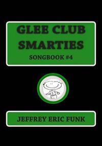Glee Club Smarties Songbook 4