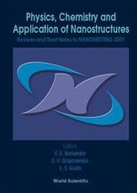 Physics, Chemistry and Application of Nanostructures