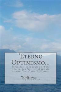 """'Eterno Optimismo...: """"Esperanza"""" Es La Causa de """"Love"""" y No Pueden """"Existir"""" El Uno Sin El Otro; """"Love"""" Esta 'Selfless..."""