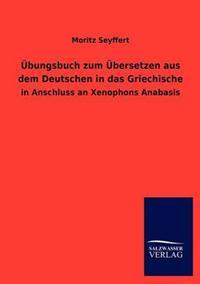 Bungsbuch Zum Bersetzen Aus Dem Deutschen in Das Griechische