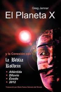 El Planeta X y La Conexion Con La Biblia Kolbrin
