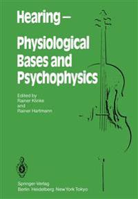 Hearing - Physiological Bases and Psychophysics