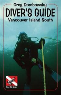 Diver S Guide: Vancouver Island South