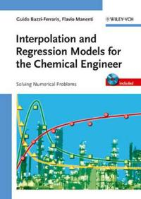 Interpolation and Regression Models for the Chemical Engineer: Solving Numerical Problems [With CDROM]