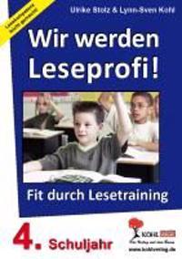 Wir werden Leseprofi - Fit durch Lesetraining! 4. Schuljahr