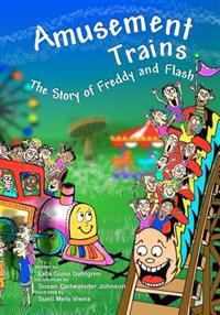 Amusement Trains: The Story of Freddy and Flash