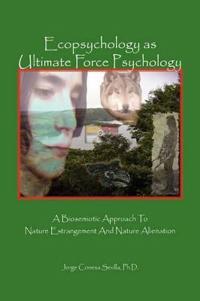 Ecopsychology as Ultimate Force Psychology