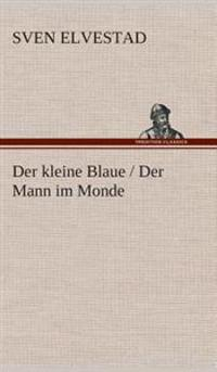 Der Kleine Blaue / Der Mann Im Monde