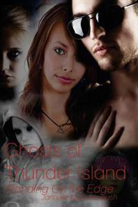 Ghosts of Thunder Island II - Standing on the Edge: First Book of the Dustman