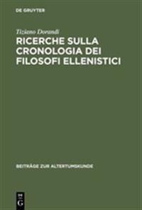 Ricerche Sulla Cronologia Dei Filosofi Ellenistici