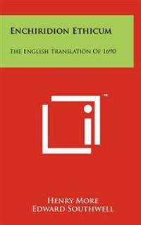Enchiridion Ethicum: The English Translation of 1690