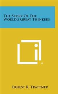 The Story of the World's Great Thinkers