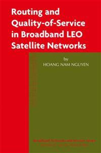 Routing and Quality-of-Service in Broadband LEO Satellite Networks