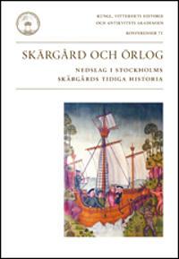 Skärgård och örlog : nedslag i Stockholms skärgårds tidiga historia