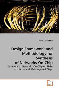 Design Framework and Methodology for Synthesis of Networks-On-Chip
