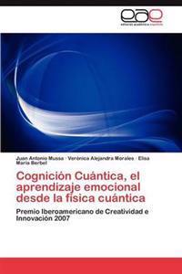 Cognicion Cuantica, El Aprendizaje Emocional Desde La Fisica Cuantica
