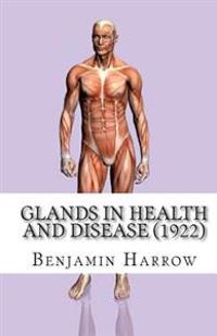 Glands in Health and Disease (1922)