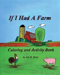 If I Had a Farm Coloring and Activity Book