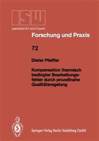 Kompensation Thermisch Bedingter Bearbeitungsfehler Durch Prozessnahe Qualitatsregelung