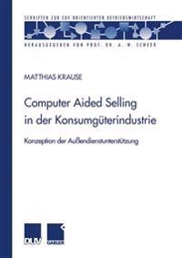 Computer Aided Selling in Der Konsumguterindustrie