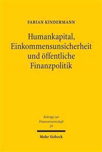 Humankapital, Einkommensunsicherheit Und Offentliche Finanzpolitik