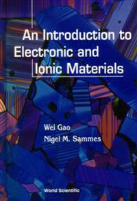 An Introduction to Electronic and Ionic Materials