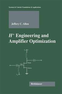 H Engineering and Amplifier Optimization