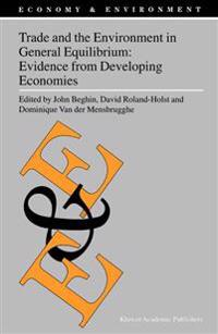 Trade and the Environment in General Equilibrium: Evidence from Developing Economies
