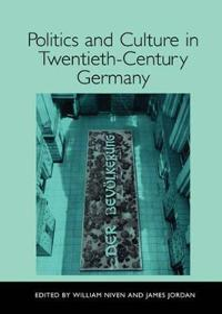 Politics and Culture in Twentieth-Century Germany