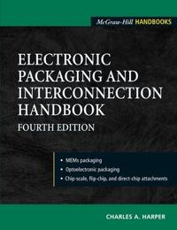 Electronic Packaging and Interconnection Handbook