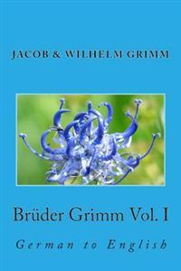 Brüder Grimm Vol. I: German to English