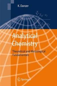 Analytical Chemistry: Theoretical and Metrological Fundamentals