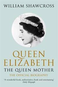 Queen elizabeth the queen mother - the official biography