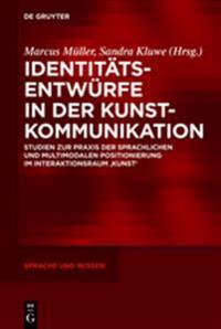 Identitäts-entwürfe in Der Kunst-kommunikation