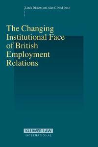 The Changing Institutional Face of British Employment Relations